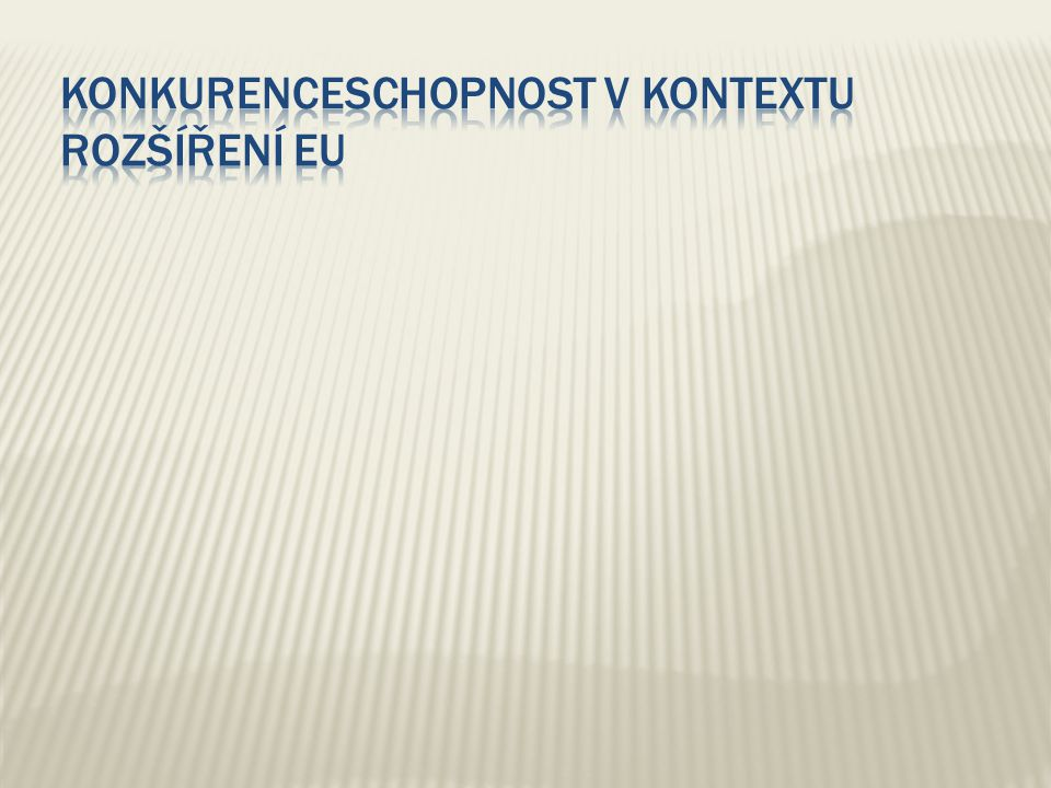 Konkurenceschopnost v kontextu rozšíření EU