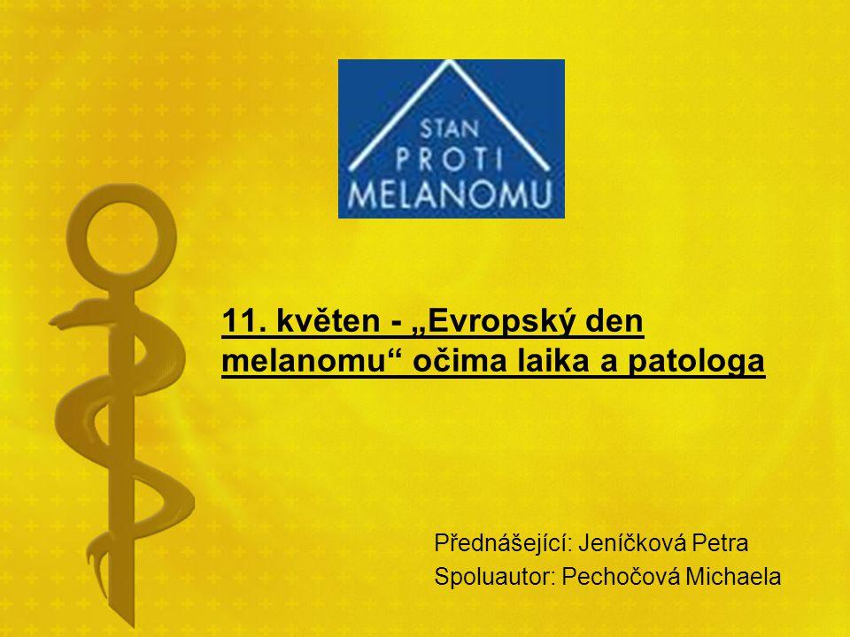 """11. květen - """"Evropský den melanomu očima laika a patologa"""
