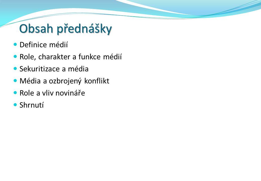 Obsah přednášky Definice médií Role, charakter a funkce médií