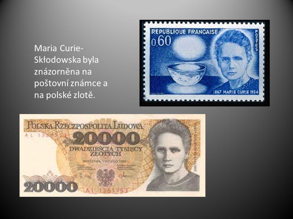 Maria Curie-Skłodowska byla znázorněna na poštovní známce a na polské zlotě.