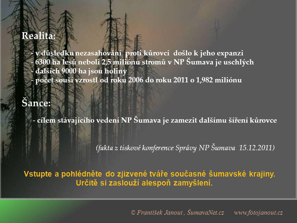 Realita: - v důsledku nezasahování proti kůrovci došlo k jeho expanzi. - 6300 ha lesů neboli 2,5 miliónu stromů v NP Šumava je uschlých.
