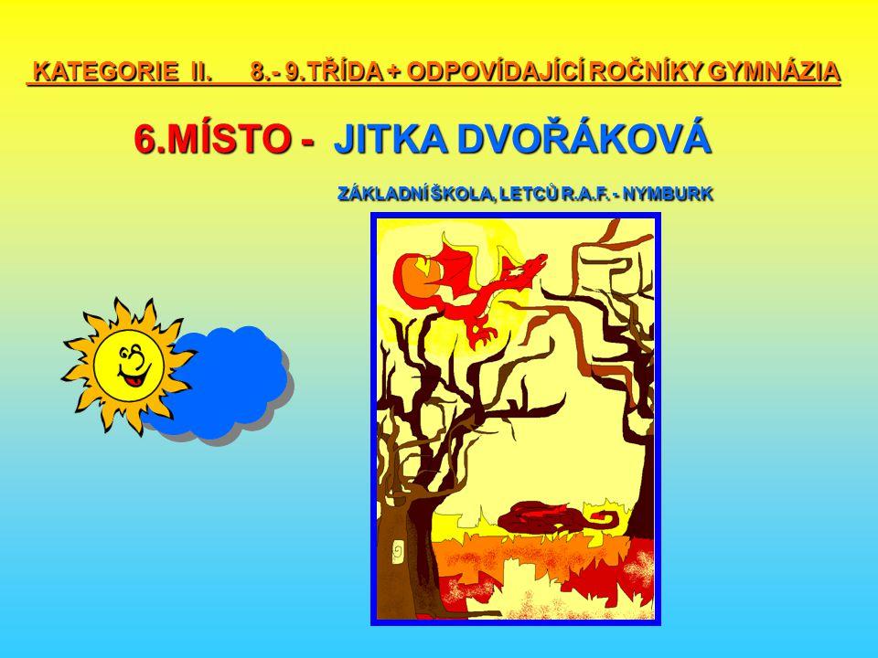 KATEGORIE II. 8. - 9. TŘÍDA + ODPOVÍDAJÍCÍ ROČNÍKY GYMNÁZIA 6