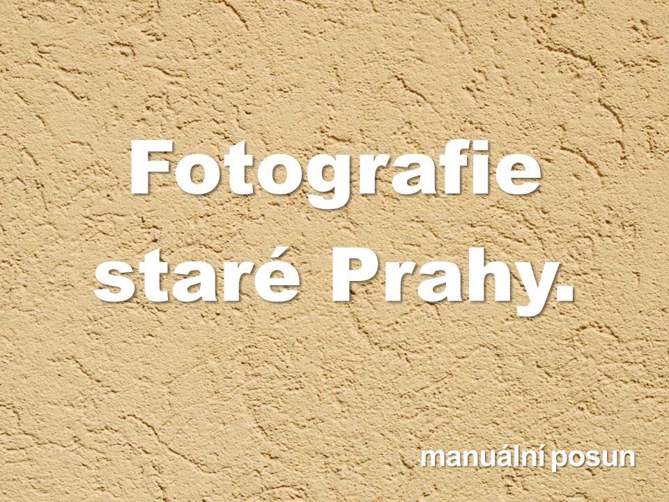 Fotografie staré Prahy.