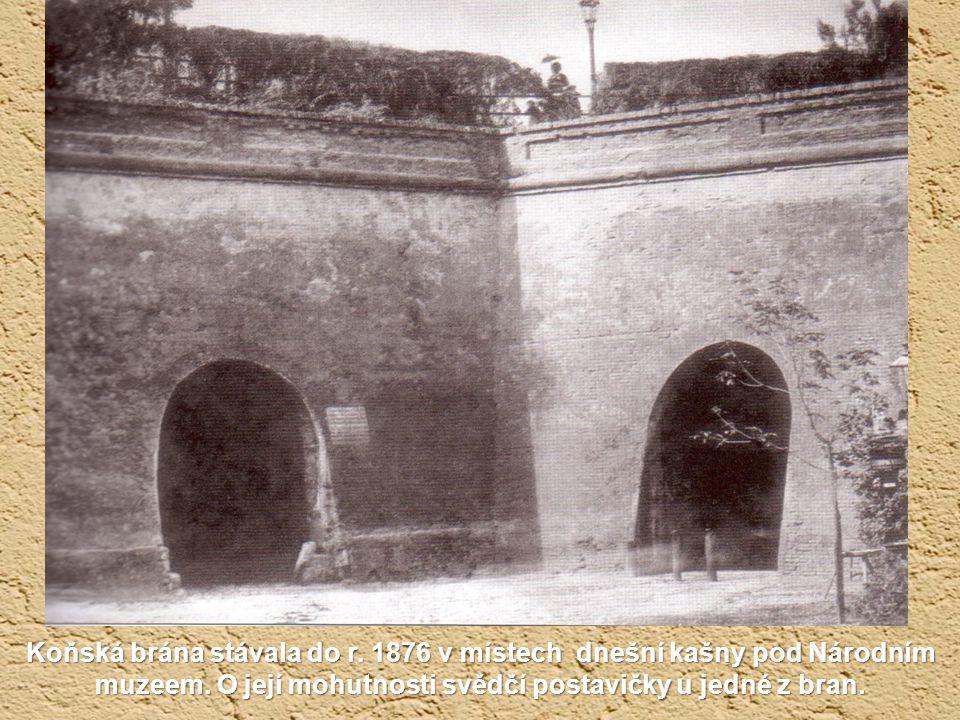 Koňská brána stávala do r