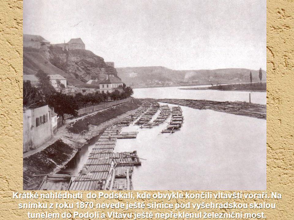 Krátké nahlédnutí do Podskalí, kde obvykle končili vltavští voraři