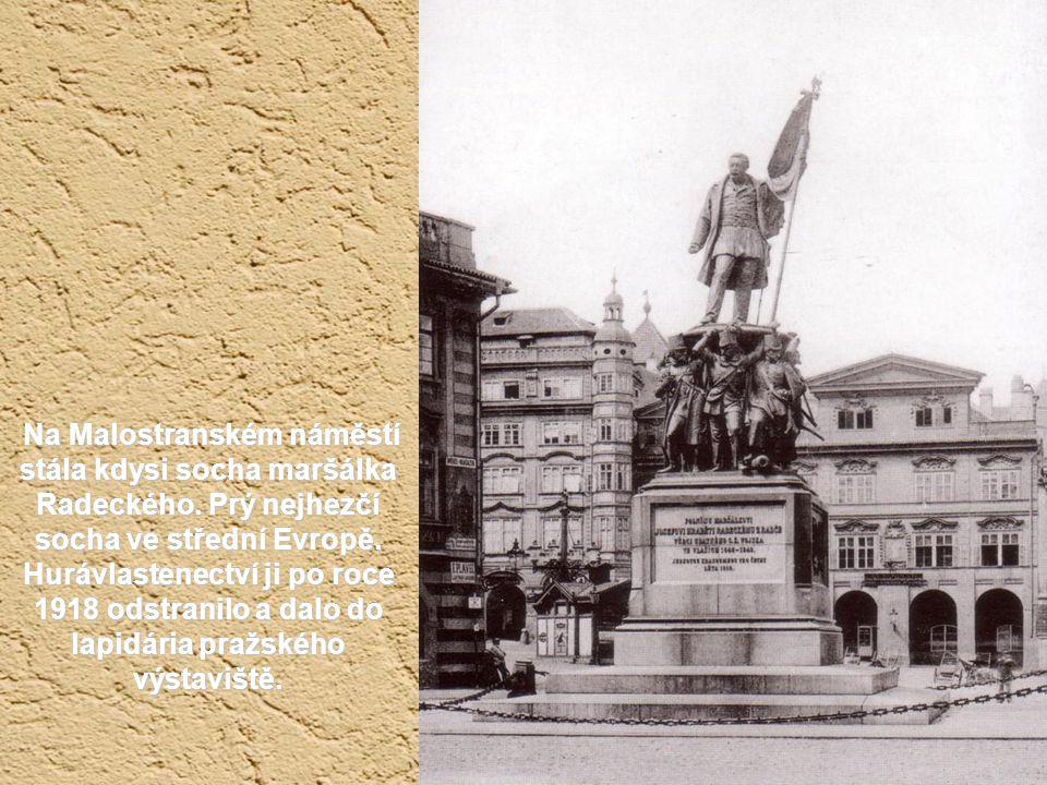 Na Malostranském náměstí stála kdysi socha maršálka Radeckého