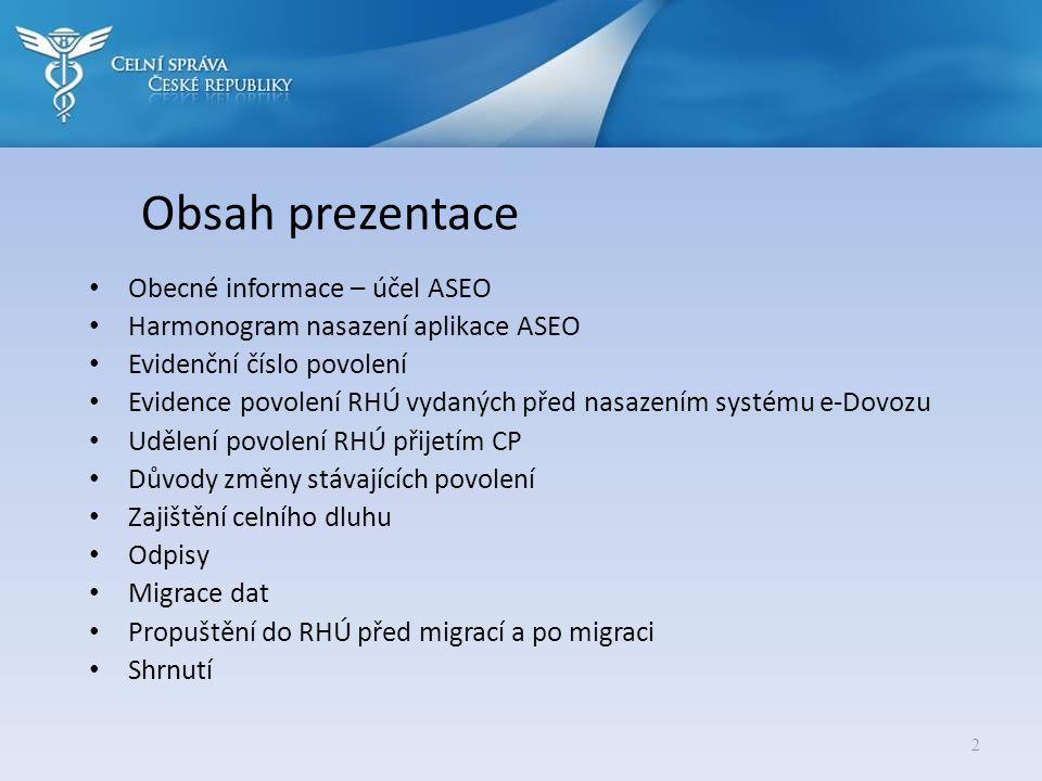 Obsah prezentace Obecné informace – účel ASEO