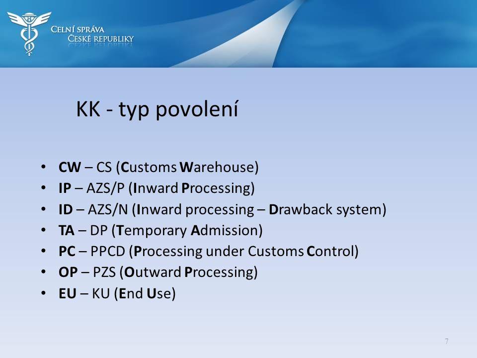 KK - typ povolení CW – CS (Customs Warehouse)
