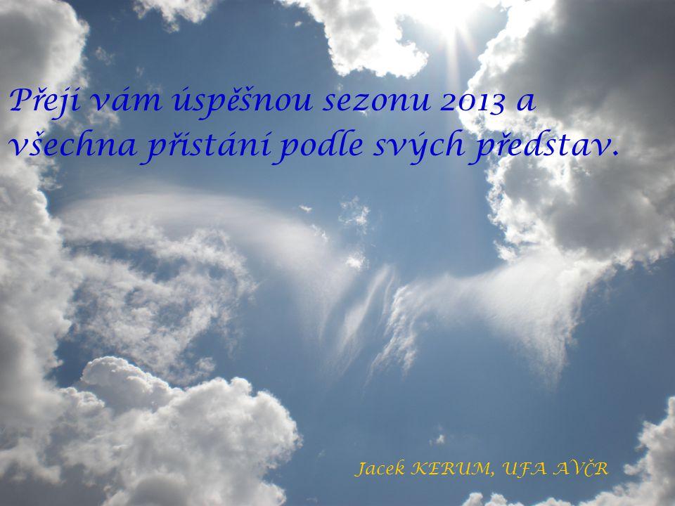 Přeji vám úspěšnou sezonu 2013 a všechna přistání podle svých představ.