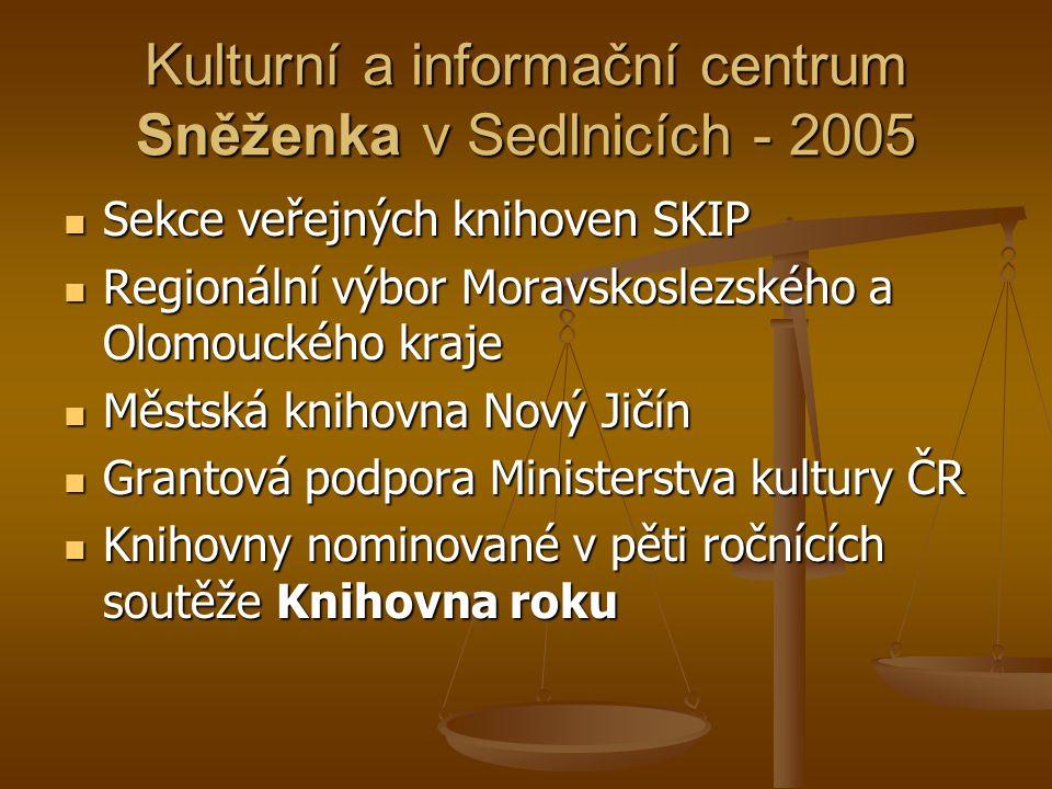 Kulturní a informační centrum Sněženka v Sedlnicích - 2005