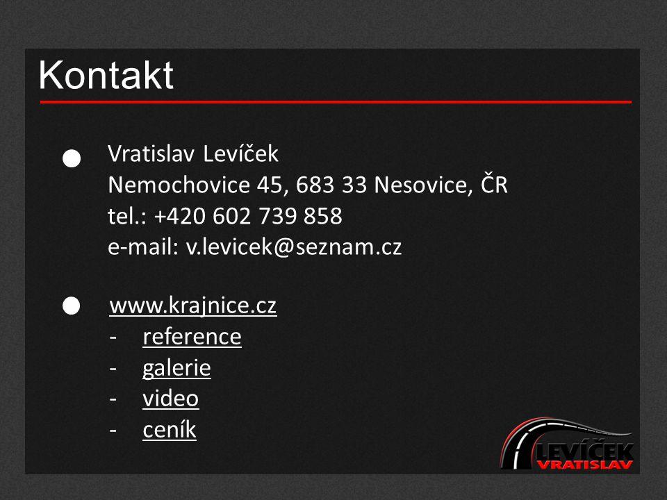 Kontakt Vratislav Levíček Nemochovice 45, 683 33 Nesovice, ČR