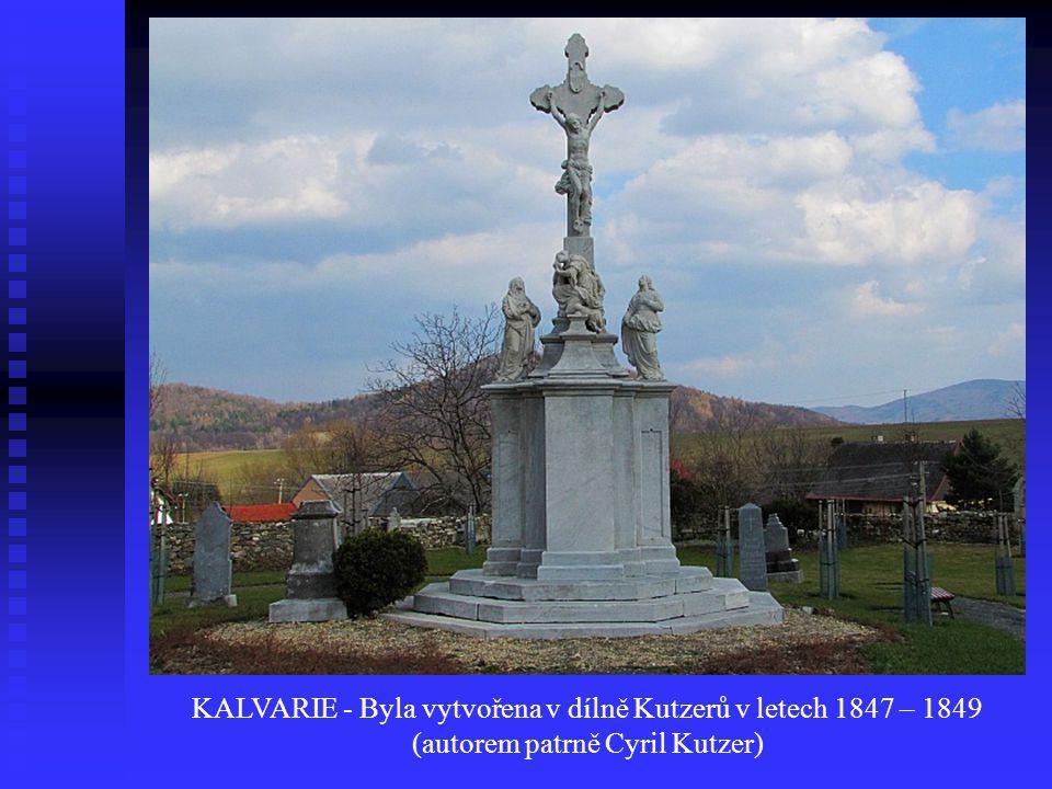 KALVARIE - Byla vytvořena v dílně Kutzerů v letech 1847 – 1849 (autorem patrně Cyril Kutzer)