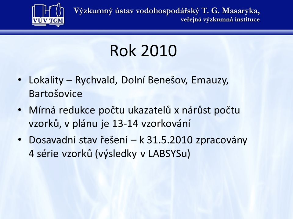 Rok 2010 Lokality – Rychvald, Dolní Benešov, Emauzy, Bartošovice