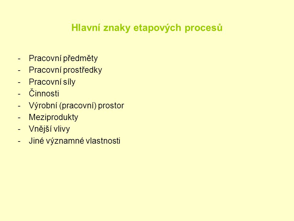 Hlavní znaky etapových procesů