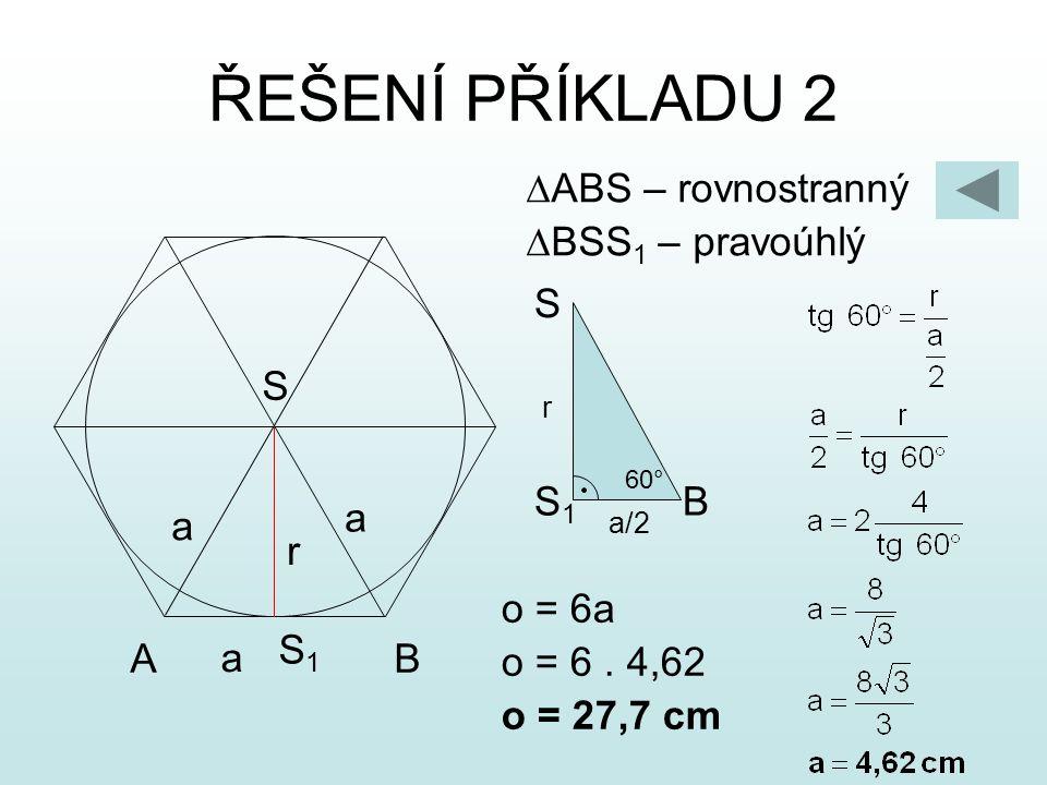 ŘEŠENÍ PŘÍKLADU 2 ABS – rovnostranný BSS1 – pravoúhlý A S B r a S1 S