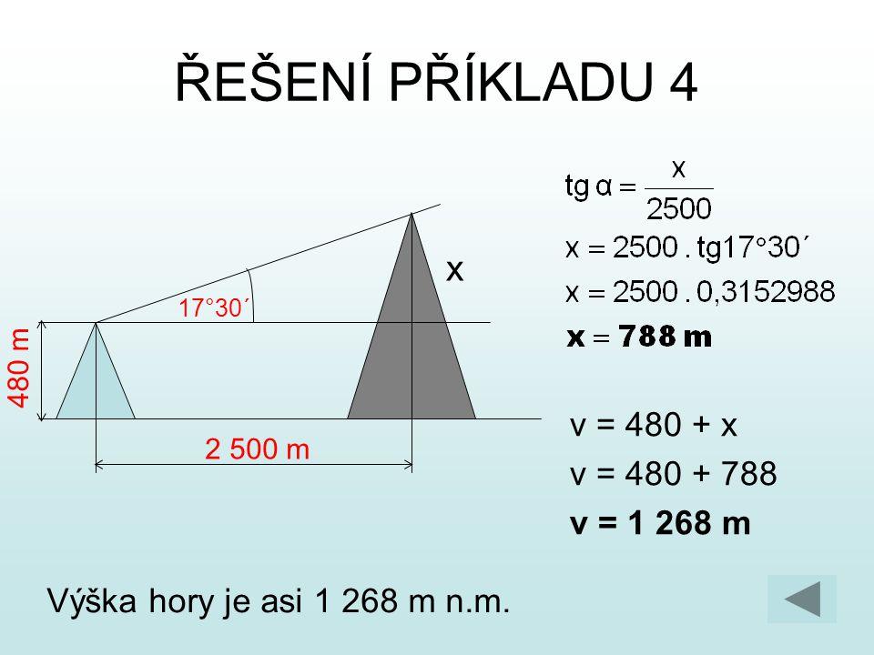 ŘEŠENÍ PŘÍKLADU 4 x v = 480 + x v = 480 + 788 v = 1 268 m