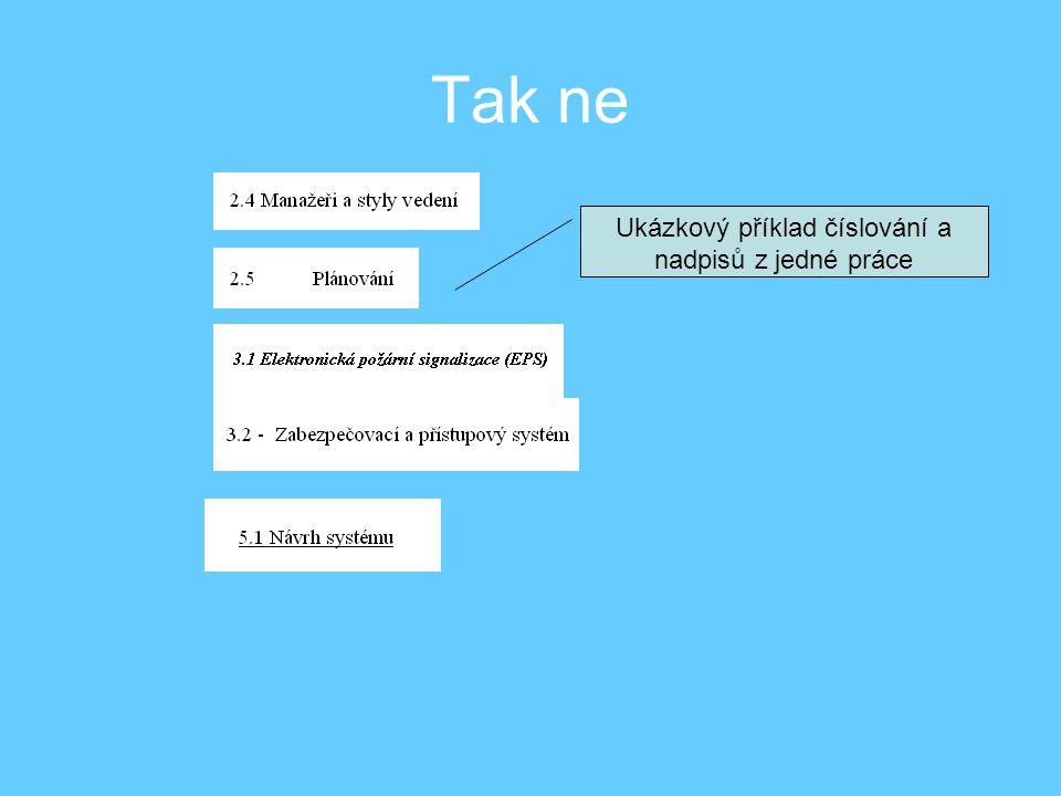 Ukázkový příklad číslování a nadpisů z jedné práce