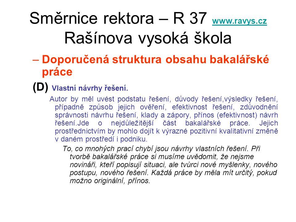 Směrnice rektora – R 37 www.ravys.cz Rašínova vysoká škola