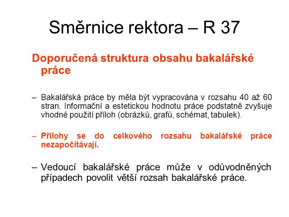 Směrnice rektora – R 37 Doporučená struktura obsahu bakalářské práce