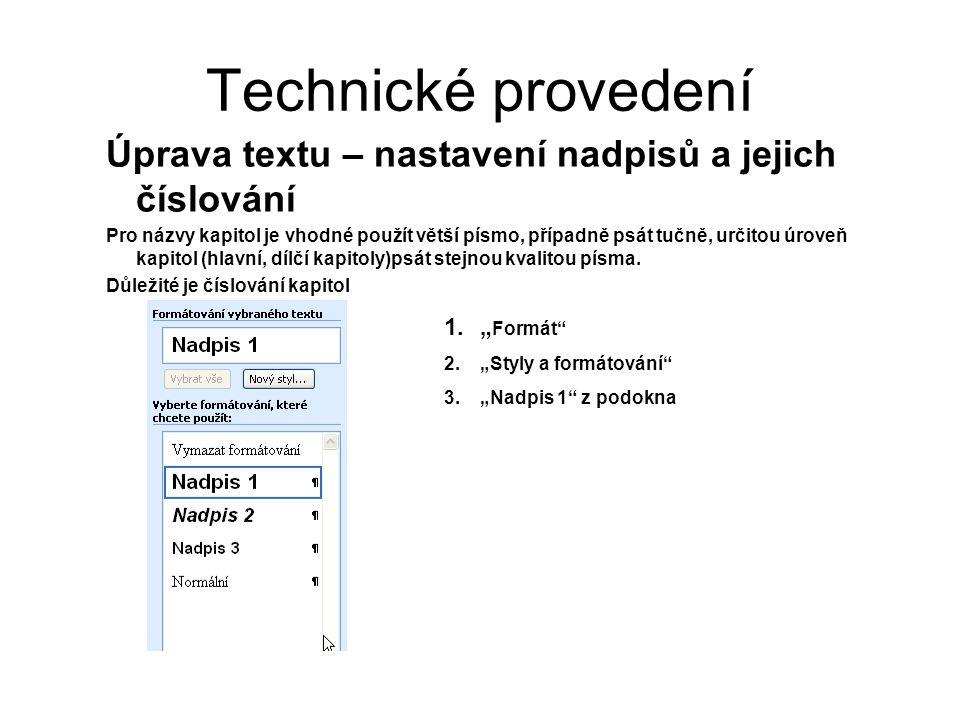 Technické provedení Úprava textu – nastavení nadpisů a jejich číslování.