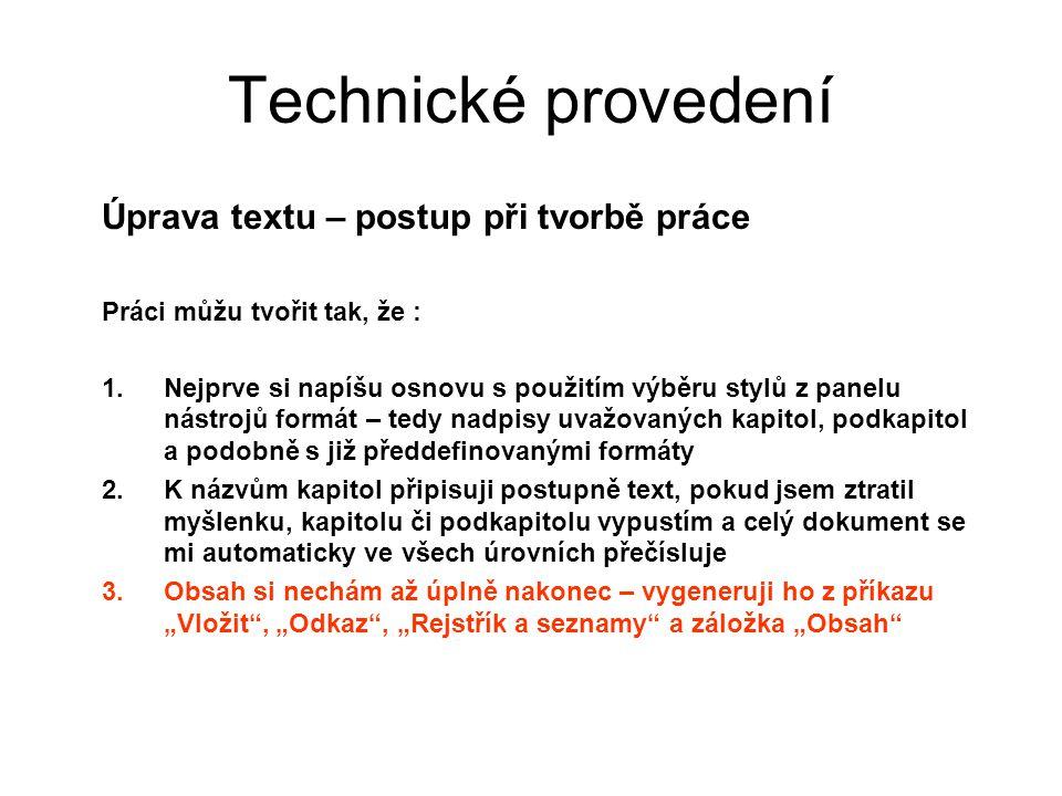 Technické provedení Úprava textu – postup při tvorbě práce