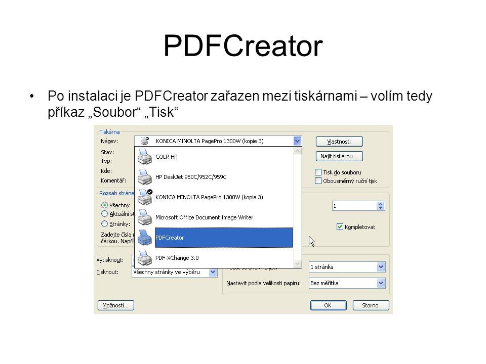 """PDFCreator Po instalaci je PDFCreator zařazen mezi tiskárnami – volím tedy příkaz """"Soubor """"Tisk"""