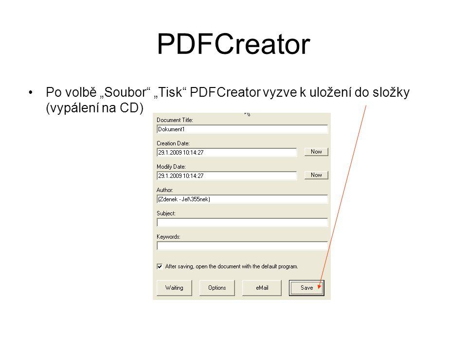 """PDFCreator Po volbě """"Soubor """"Tisk PDFCreator vyzve k uložení do složky (vypálení na CD)"""