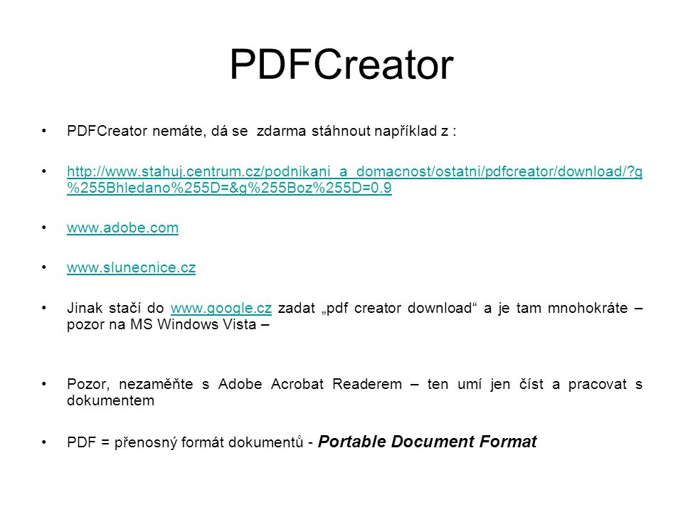 PDFCreator PDFCreator nemáte, dá se zdarma stáhnout například z :