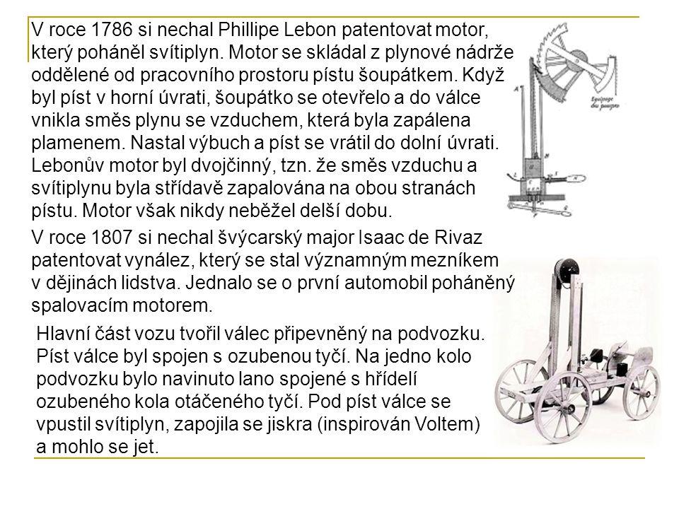 V roce 1786 si nechal Phillipe Lebon patentovat motor, který poháněl svítiplyn. Motor se skládal z plynové nádrže oddělené od pracovního prostoru pístu šoupátkem. Když byl píst v horní úvrati, šoupátko se otevřelo a do válce vnikla směs plynu se vzduchem, která byla zapálena plamenem. Nastal výbuch a píst se vrátil do dolní úvrati. Lebonův motor byl dvojčinný, tzn. že směs vzduchu a svítiplynu byla střídavě zapalována na obou stranách pístu. Motor však nikdy neběžel delší dobu.