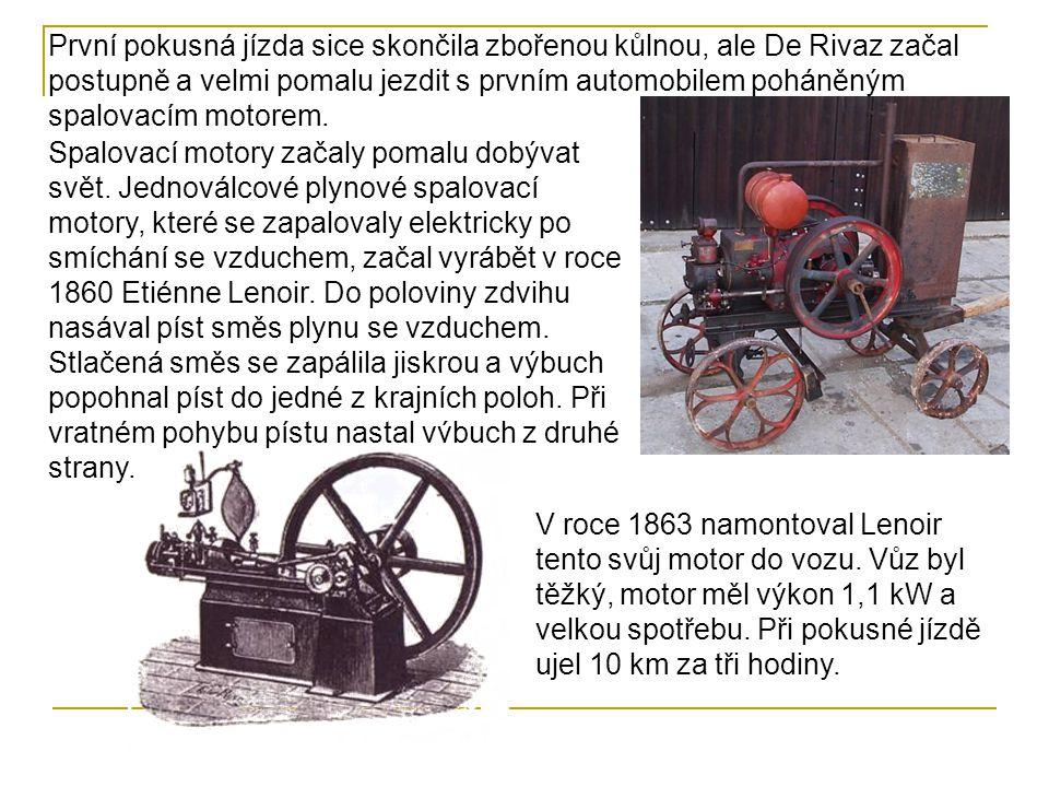 První pokusná jízda sice skončila zbořenou kůlnou, ale De Rivaz začal postupně a velmi pomalu jezdit s prvním automobilem poháněným spalovacím motorem.