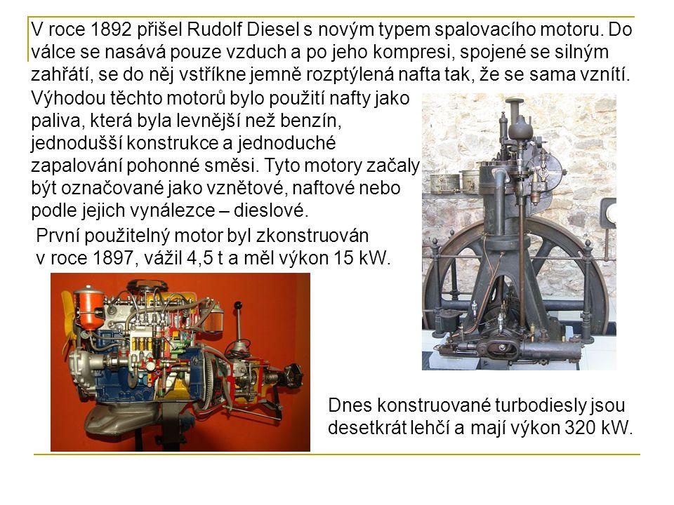 V roce 1892 přišel Rudolf Diesel s novým typem spalovacího motoru