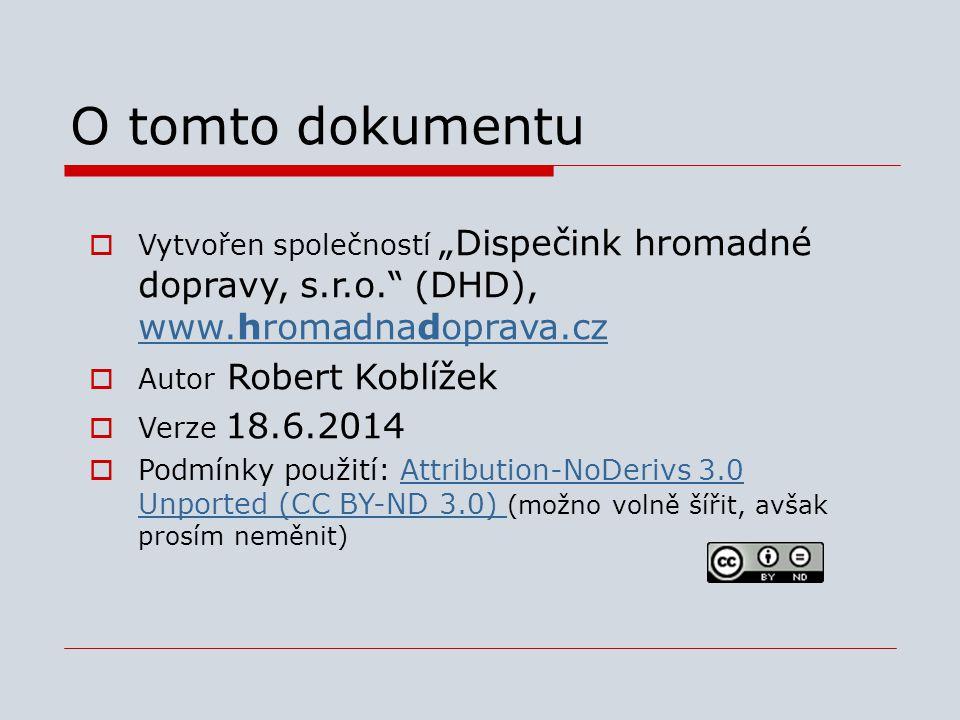 "O tomto dokumentu Vytvořen společností ""Dispečink hromadné dopravy, s.r.o. (DHD), www.hromadnadoprava.cz."