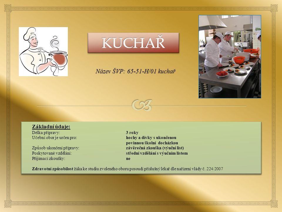 Název ŠVP: 65-51-H/01 kuchař LLLll