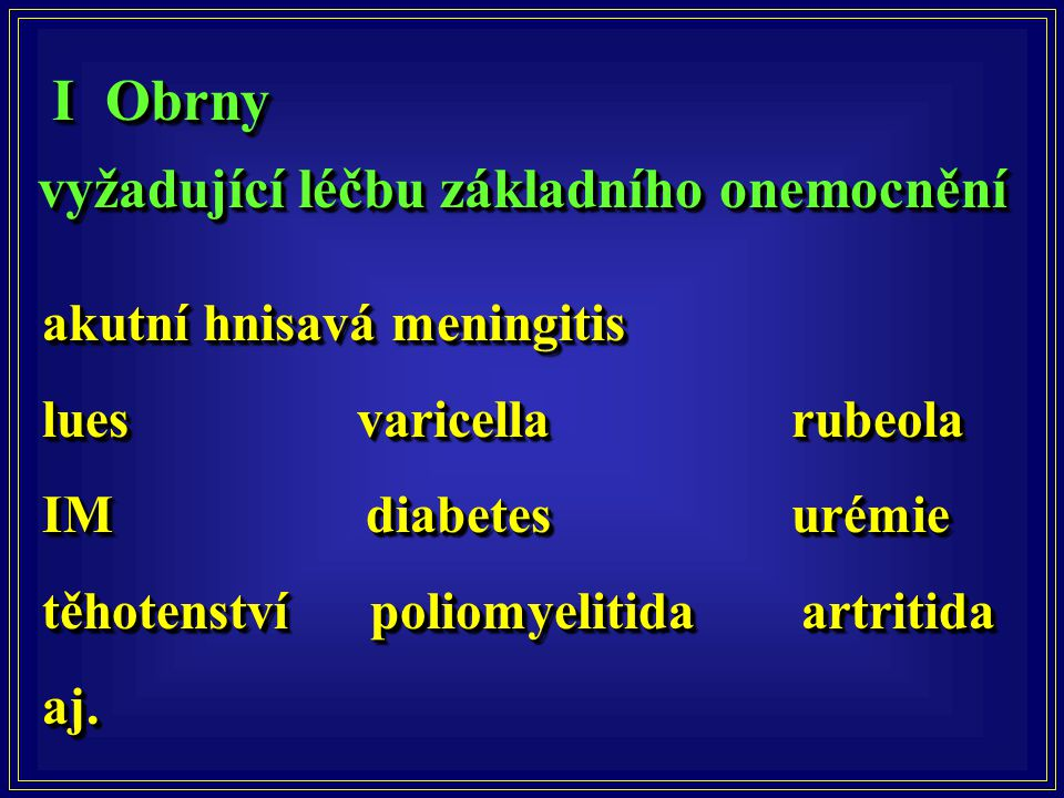 I Obrny vyžadující léčbu základního onemocnění