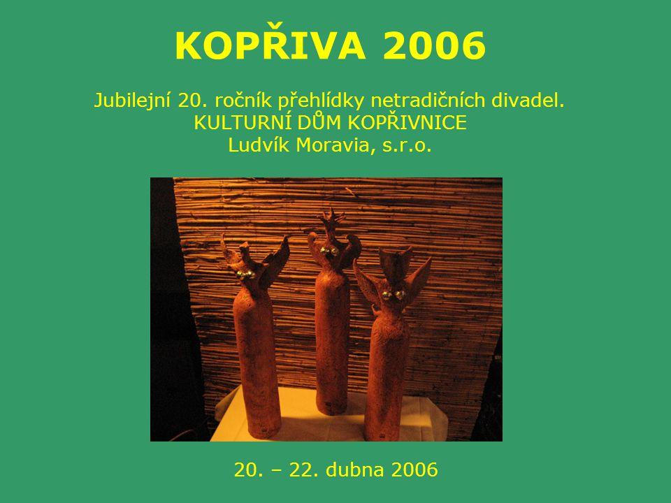 KOPŘIVA 2006 Jubilejní 20. ročník přehlídky netradičních divadel