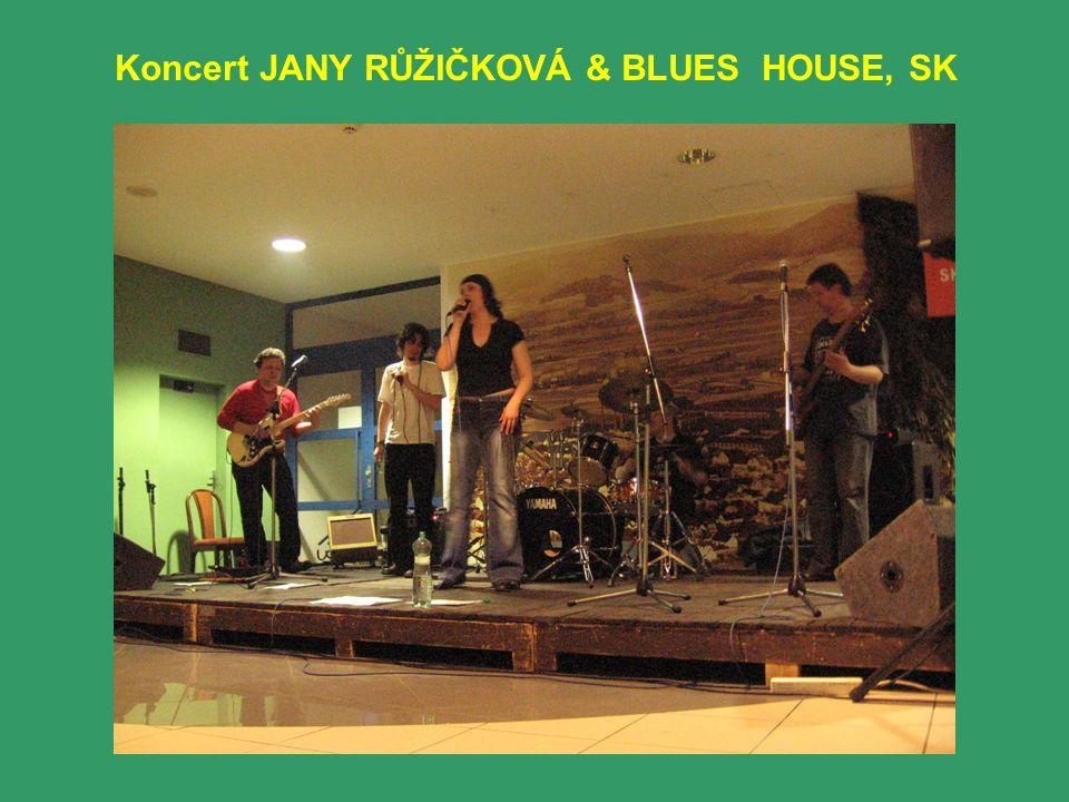 Koncert JANY RŮŽIČKOVÁ & BLUES HOUSE, SK