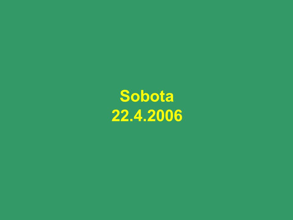Sobota 22.4.2006