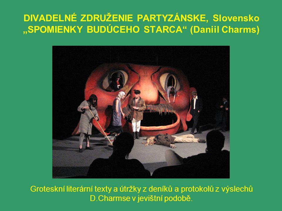 """DIVADELNÉ ZDRUŽENIE PARTYZÁNSKE, Slovensko """"SPOMIENKY BUDÚCEHO STARCA (Daniil Charms)"""