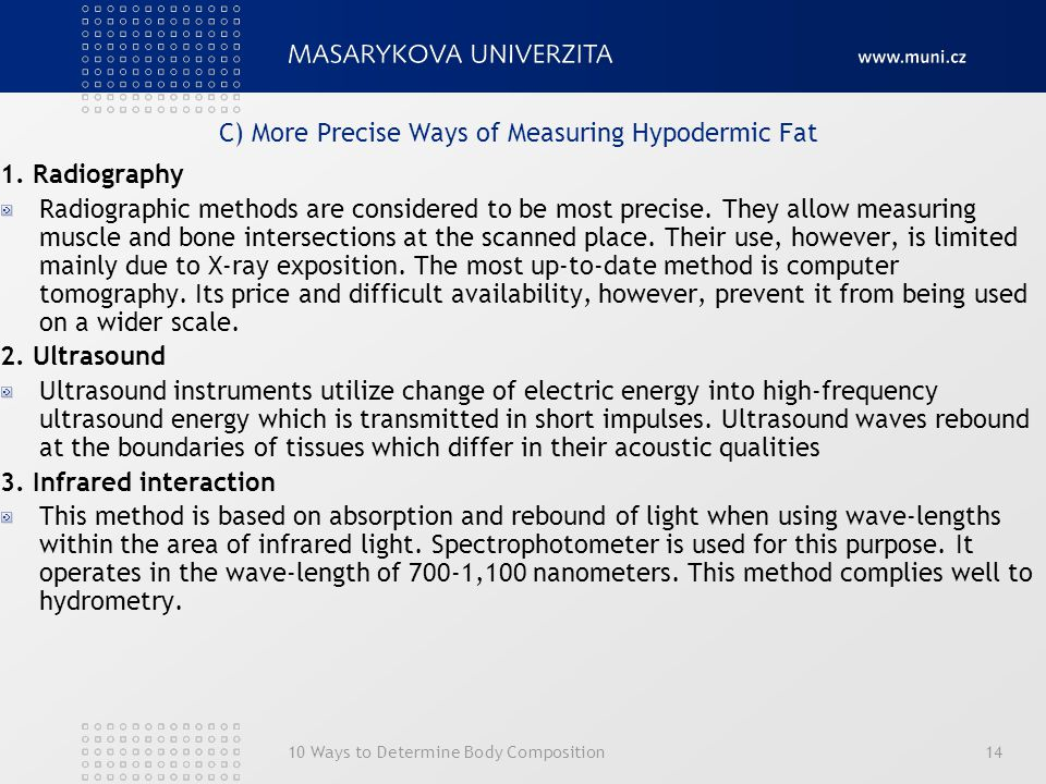 C) More Precise Ways of Measuring Hypodermic Fat
