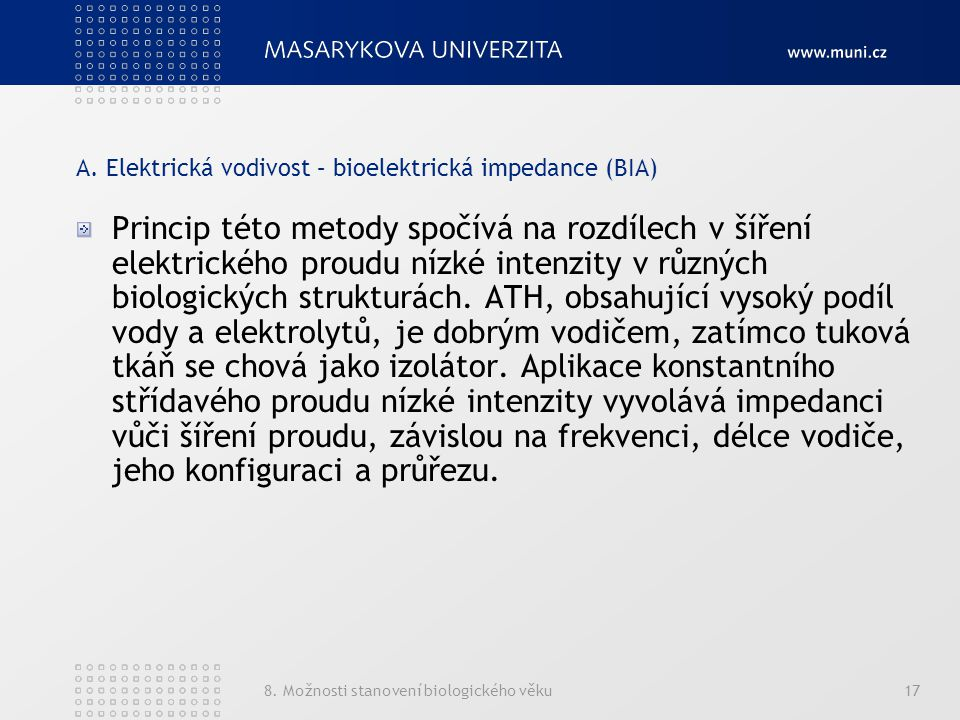 A. Elektrická vodivost – bioelektrická impedance (BIA)