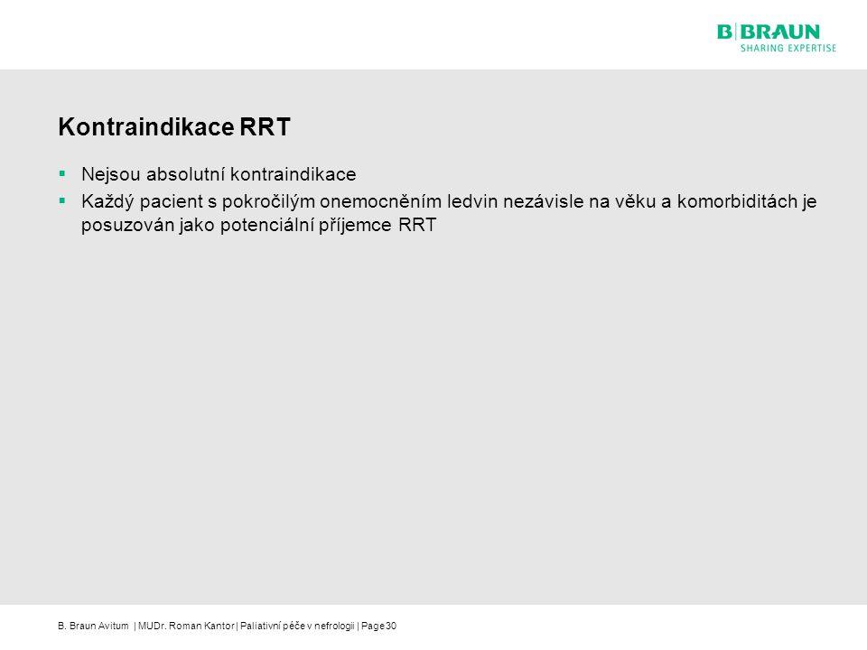 Kontraindikace RRT Nejsou absolutní kontraindikace