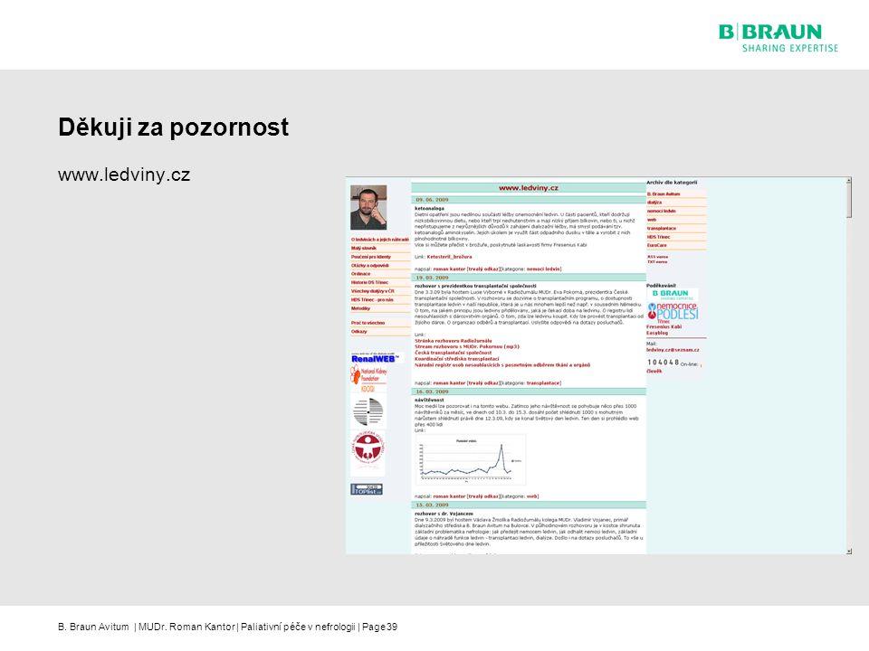 Děkuji za pozornost www.ledviny.cz 39