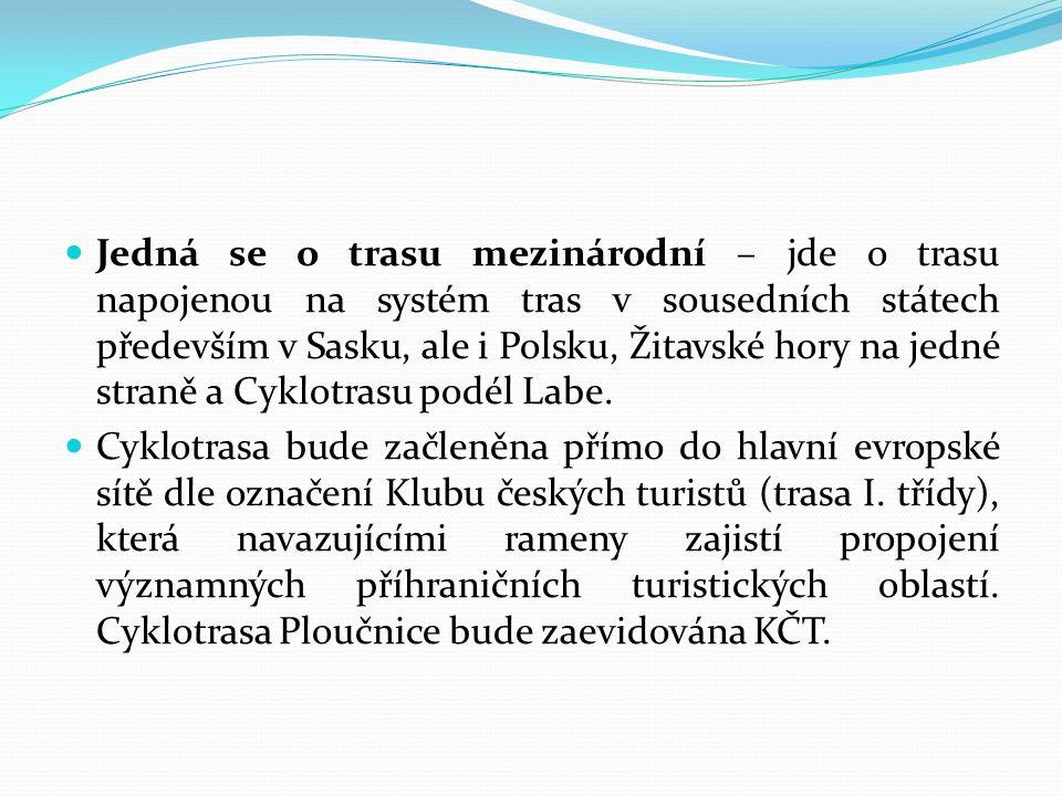 Jedná se o trasu mezinárodní – jde o trasu napojenou na systém tras v sousedních státech především v Sasku, ale i Polsku, Žitavské hory na jedné straně a Cyklotrasu podél Labe.