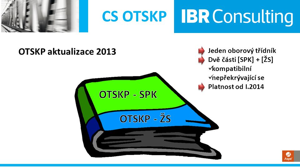 CS OTSKP OTSKP - SPK OTSKP - ŽS OTSKP aktualizace 2013