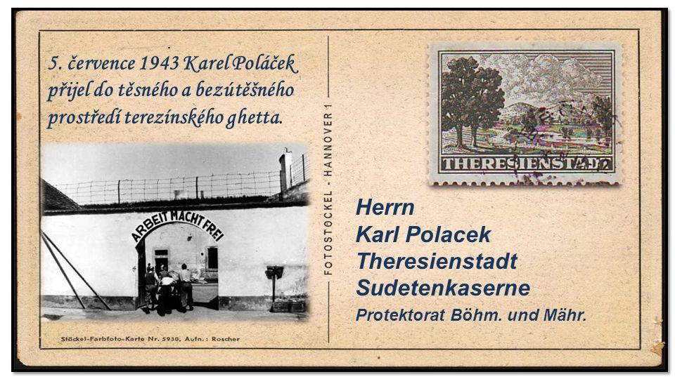 . 5. července 1943 Karel Poláček přijel do těsného a bezútěšného prostředí terezínského ghetta. .