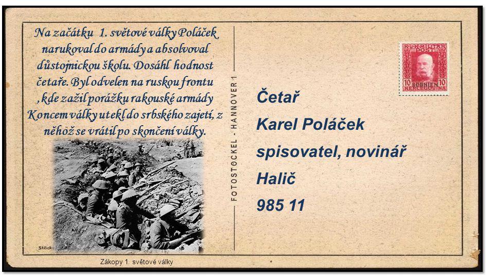 . Četař Karel Poláček spisovatel, novinář Halič 985 11