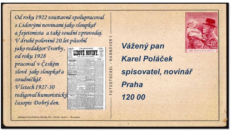 . Vážený pan Karel Poláček spisovatel, novinář Praha 120 00
