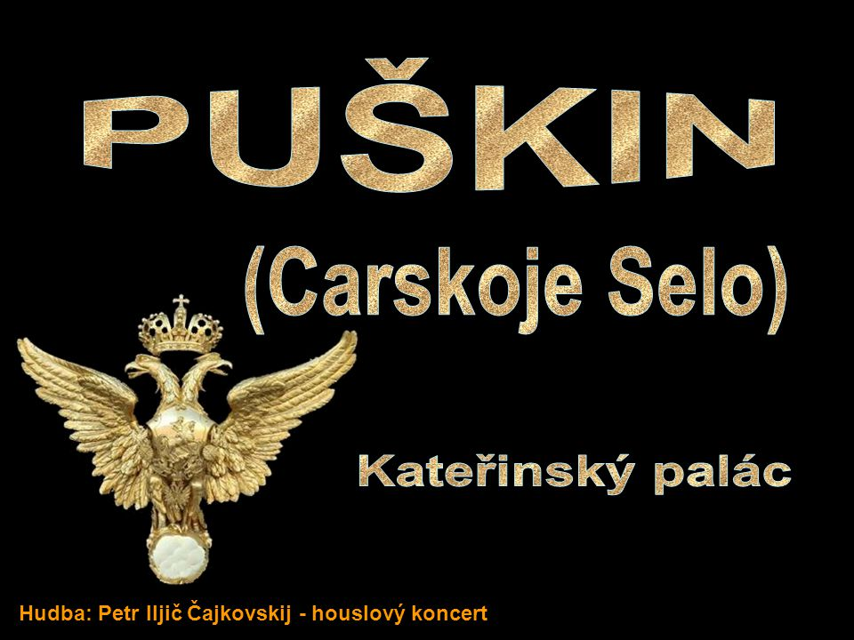 PUŠKIN Kateřinský palác