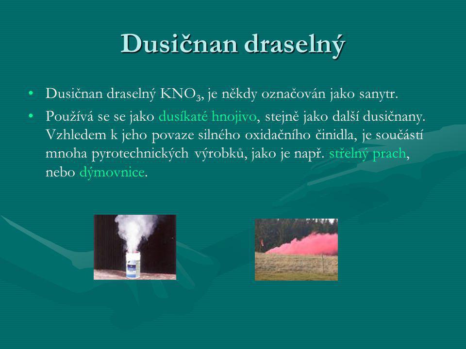 Dusičnan draselný Dusičnan draselný KNO3, je někdy označován jako sanytr.