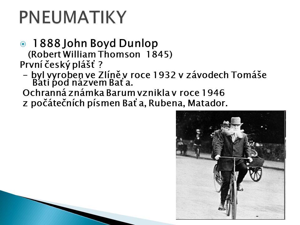 PNEUMATIKY 1888 John Boyd Dunlop První český plášť